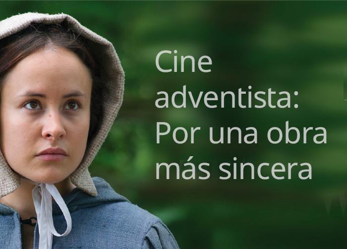 Cine adventista: Por una obra más sincera